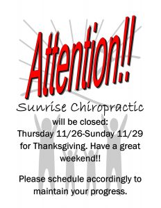 We will be closed Thanksgiving weekend.